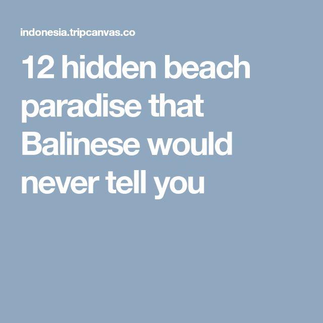 12 hidden beach paradise that Balinese would never tell you