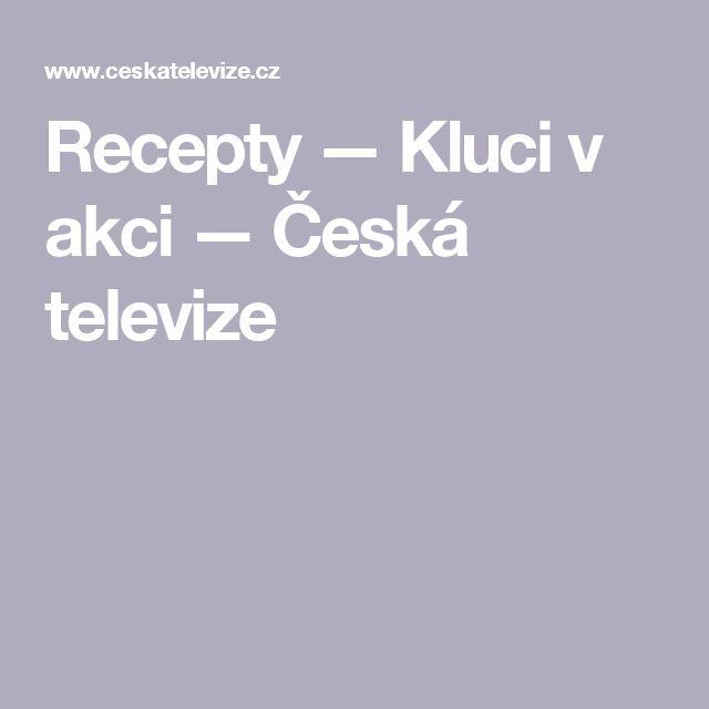 Recepty — Kluci v akci — Česká televize