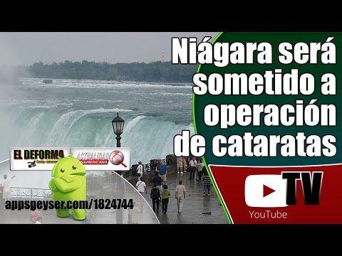 El Niágara será sometido a una operación de cataratas