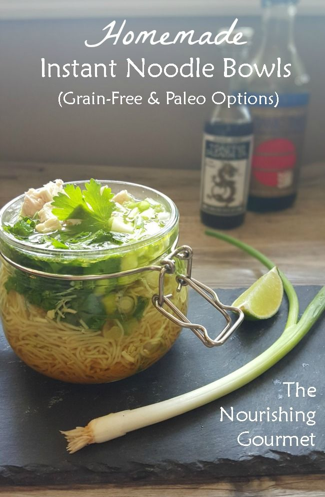 These are FUN, healthy, and delicious! Homemade Instant Noodle Soups (with Paleo Options) - The Nourishing Gourmet