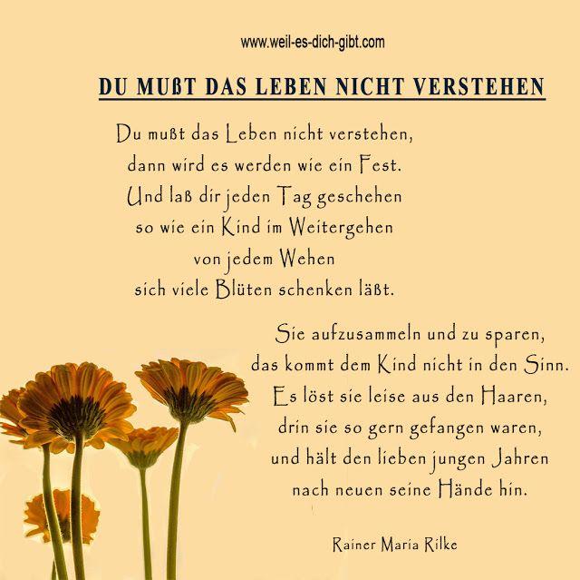 Ein Wunderbares Gedicht Von Rainer Maria Rilke Du Musst Das Leben Nicht Verstehen Https Www Weil Es Dic In 2020 Rilke Zitate Rainer Maria Rilke Zitate Aus Gedichten