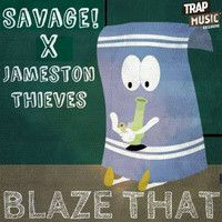 Blaze That by Savage! & Jameston Thieves - TrapMusic.NET Exclusive by Trap - The EDM Network on SoundCloud