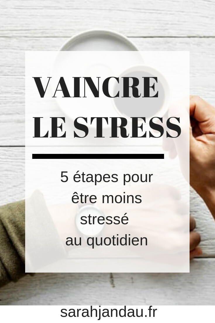 Comment J Ai Reussi A Vaincre Le Stress Sarahjandau Fr Vaincre Le Stress Stress Comment Gerer Son Stress