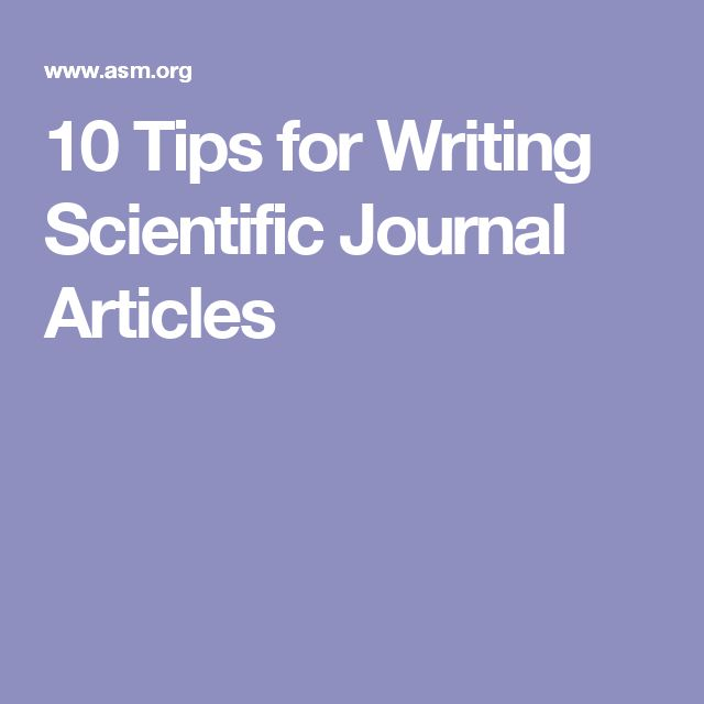 10 Tips for Writing Scientific Journal Articles
