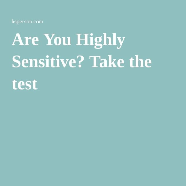 Are You Highly Sensitive? Take the test
