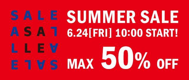 SUMMER SALE 6.24FRI 10:00 START! MAX 50%OFF
