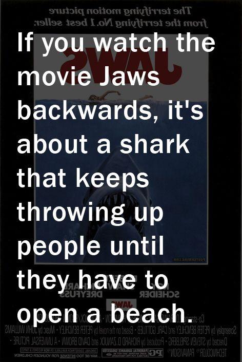 Jaws: Backwards Movieshahaha, Full Movie, Jaw Backwards, Too Funny, Funny Stuff, Movie Quotes, Watches Movie, Sharks Week, Movie Backwards