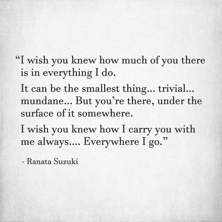 """Love Quotes : QUOTATION – Image : Quotes Of the day – Description """"I wish you knew how much of you there is in everything I do. It can be the smallest thing, trivial, mundane. But you're there, under the surface of it somewhere. I wish you knew how I carry you with me alw... https://hallofquotes.com/2018/03/10/love-quotes-i-wish-you-knew-how-much-of-you-there-is-in-everything-i-do-it-can-be-the-s/"""