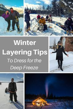 Winter Layering Tips to Dress for the Deep Freeze | You want to enjoy the cold and feel comfortable in the deep freeze. It is possible to stay warm and enjoy the outdoors during the winter if you follow a few rules. | The Planet D Adventure Travel Blog
