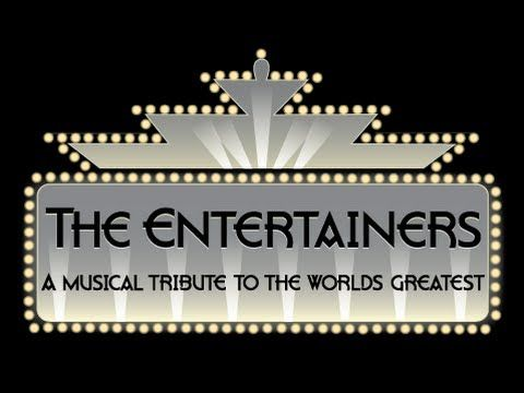The Entertainers - A Musical Tribute To The World's Greatest - Written and Produced by Duff MacDonald