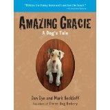 Amazing Gracie: A Dog's Tale (Paperback)By Dan Dye