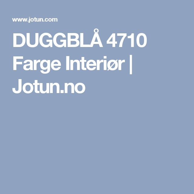 DUGGBLÅ 4710 Farge Interiør | Jotun.no