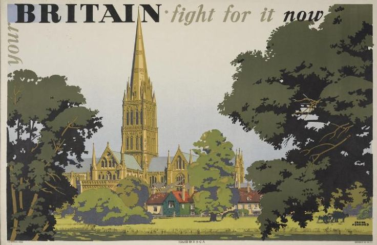 Your Britain - Fight for it Now.  Salisbury Cathedral  Frank Newbould takes inspiration from John Constable's paintings of Salisbury Cathedral over a century earlier.   The famous series of four posters are an example of how an inter-war travel poster style was used unchanged during the war to arouse patriotic feelings for an idealised pastoral Britain, defined by the landscape of southern England.