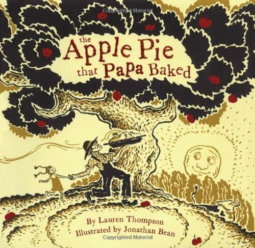 The Apple Pie That Papa Baked by Lauren Thompson, http://www.amazon.com/dp/1416912401/ref=cm_sw_r_pi_dp_V402pb0JH7R03