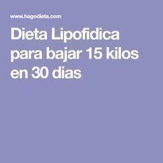 Dieta Lipofidica para bajar 15 kilos en 30 dias #dietasparaadelgazar