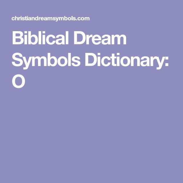 Biblical Dream Symbols Dictionary: O