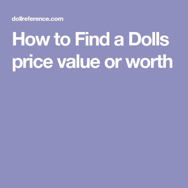 How to Find a Dolls price value or worth