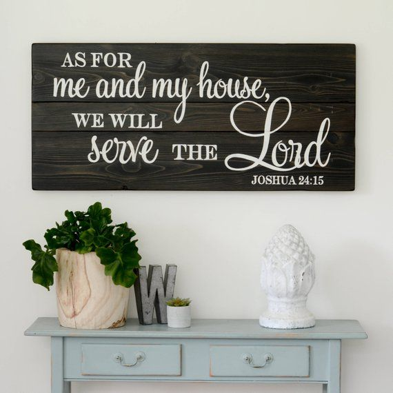 As For Me And My House We Will Serve The Lord Sign Bible Etsy In 2020 Decor Wood Sign Scripture Home Decor
