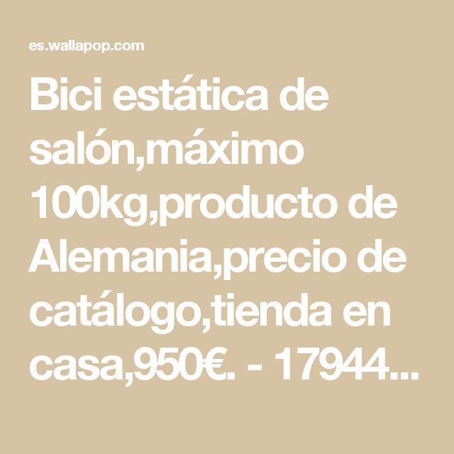Bici estática de salón,máximo 100kg,producto de Alemania,precio de catálogo,tienda en casa,950€. - 179441121 - Deporte y Ocio