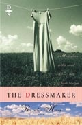 The Dressmaker, Rosalie Ham Worth reading if you've ever known a remote town