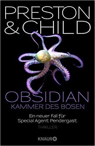Obsidian – Kammer des Bösen: Ein neuer Fall für Special Agent Pendergast von Douglas Preston und Lincoln Child – VinTageBuch