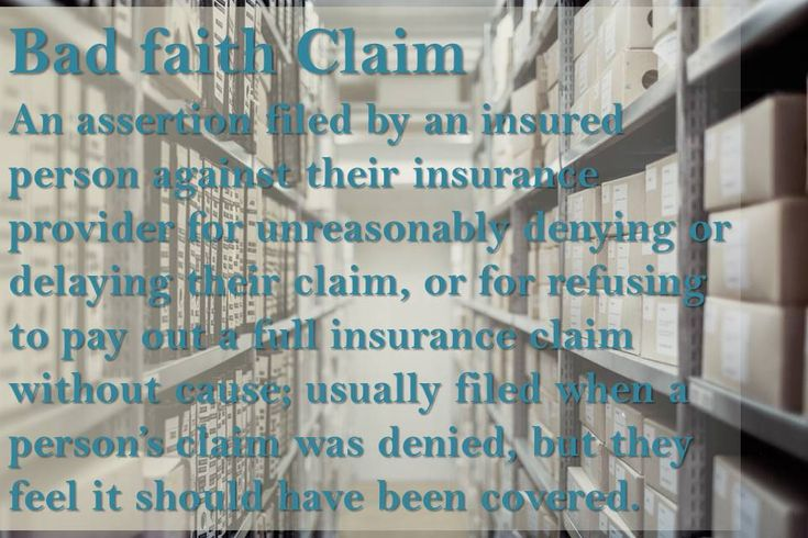 """WORD OF THE WEEK: Bad Faith Claim Under United States law, insurance companies owe a duty of good faith and fair dealing to the persons they insure. This duty is often referred to as the """"implied covenant of good faith and fair dealing"""" which automatically exists by operation of law in every insurance contract."""