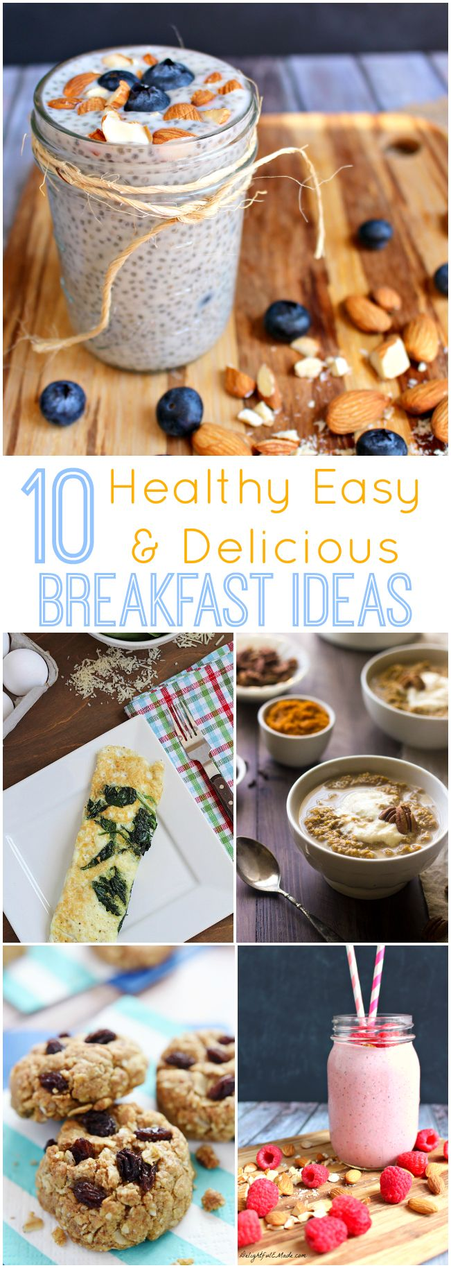 Get your day started off on the right foot!  Try these 10 Healthy Easy & Delicious Breakfast Ideas perfect for any day of the week!
