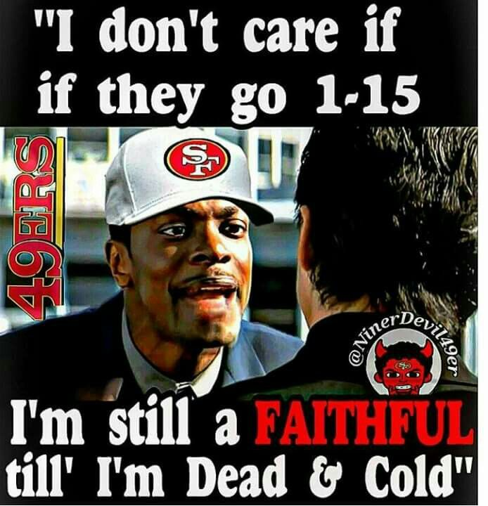 I am faithful to the 49ers but I do care if they end up going 1-15
