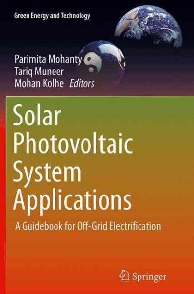 Solar Photovoltaic System Applications: A Guidebook for Off-grid Electrification