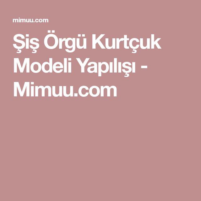 Şiş Örgü Kurtçuk Modeli Yapılışı - Mimuu.com