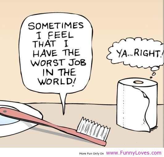 Worst job in the world?  bron foto: http://www.funnyloves.com/the-worst-job-in-the-world-funny-job-quotes/