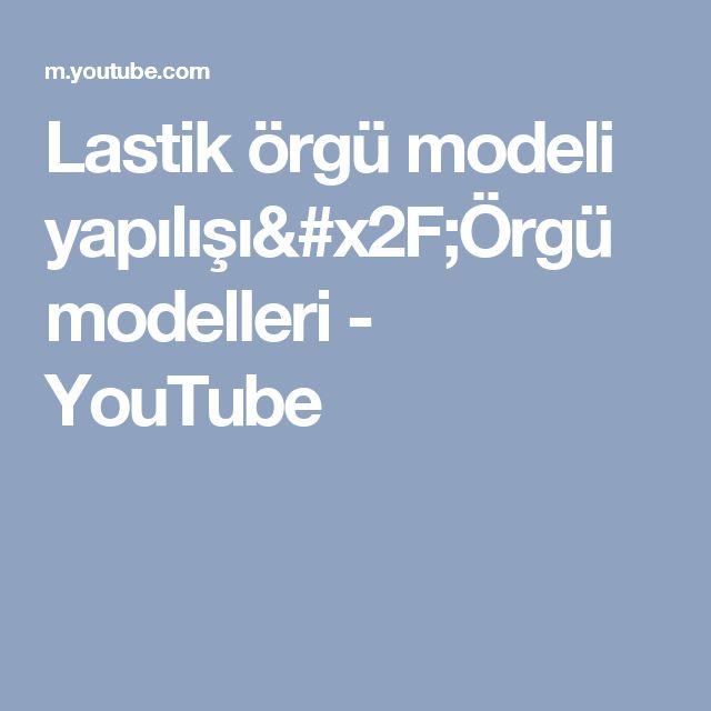 Lastik örgü modeli yapılışı/Örgü modelleri - YouTube