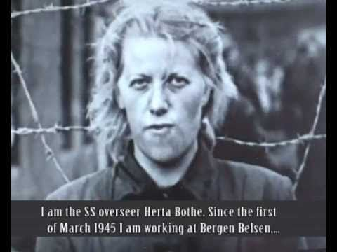 """In 2003, 84-year old Herta Bothe (brutal guard at Bergen-Belsen, who was released from imprisonment in 1951 as an act of leniency by the British government) was interviewed under her married name, Lange. Replying to one question, she said: """"What do you mean, """". . . made a mistake?"""" No, I'm not quite sure I should answer that. Did I make a mistake? No. The mistake was that it was a concentration camp, but I had to go to it, otherwise I would have been put into it myself. That was my mistake."""""""