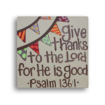 Give Thanks To The Lord For He Is Good, Thanksgiving Decor, Christian Canvas Art  Thanksgiving decoration ideas are easy when you have the right thanksgiving decorative accent.  Consider combining Thanksgiving wall art, Thanksgiving accent pillows and other Thanksgiving home décor pieces can bring your home together.  You can create a warm and inviting home by using fall and Thanksgiving home décor in combination with your current home décor theme to create an unforgettable 2017 fall and…