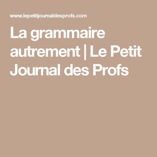 La grammaire autrement | Le Petit Journal des Profs