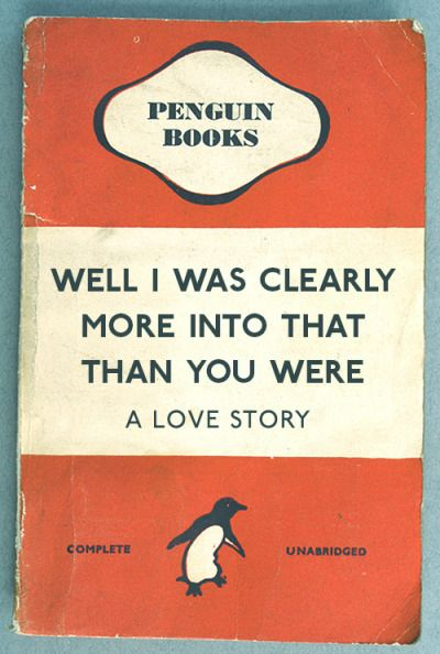 Well I Was Clearly More Into That Than You Were A Love Story | Penguin Books