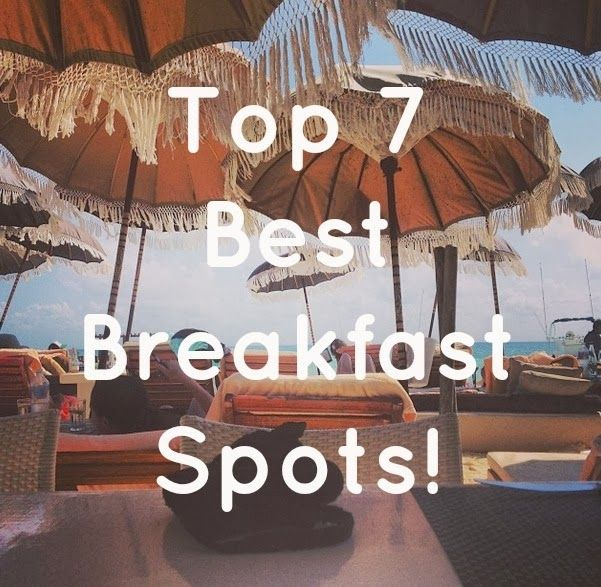 Top 7 Breakfast Spots in Playa! - A Girl and Her GoPro