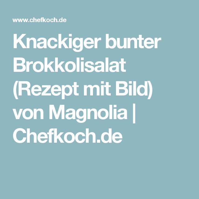 Knackiger bunter Brokkolisalat (Rezept mit Bild) von Magnolia | Chefkoch.de