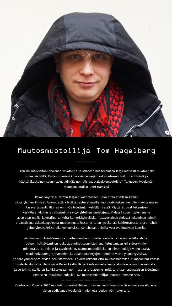 Tom. Muutosmuotoilija. Joulukuu 2014.