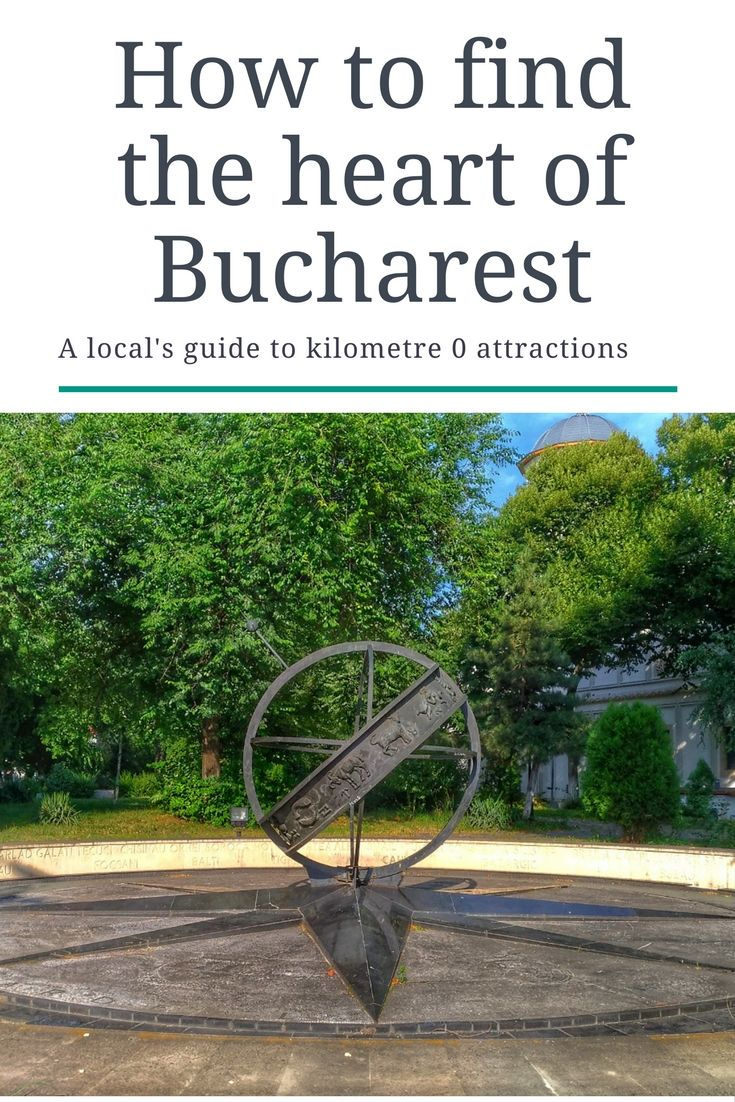 How to find the heart of Bucharest, Romania - a travel guide to kilometre 0 attractions