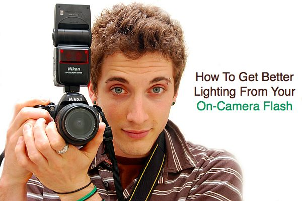 8 On-Camera Flash Tips: How to Get Better Lighting From Your On-Camera Flash. Tutorial.