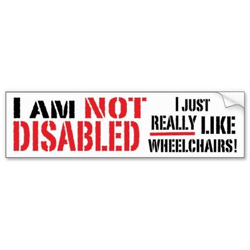 Not disabled bumper sticker