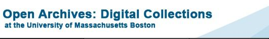 Open Archives: Digital Collections at the University of Massachusetts Boston