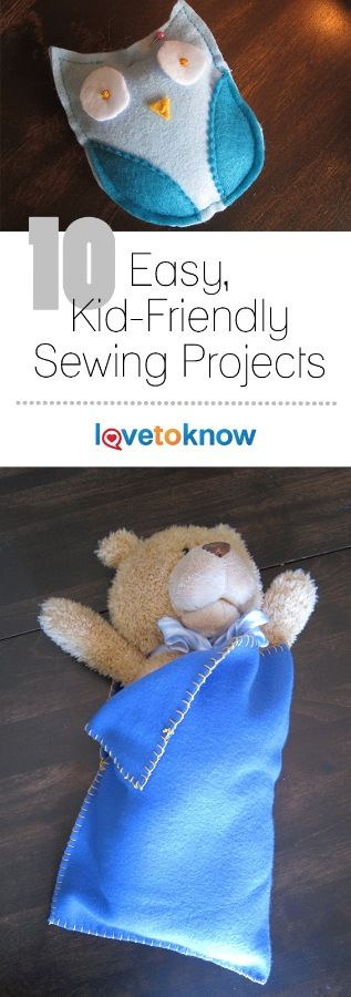 There are lots of great sewing projects, but very few of them are designed especially for kids. These ten easy projects are perfect for kids of all ages. Some require use of a sewing machine, while others need only a few basic hand sewing supplies. These ideas are a great way to learn new sewing skills and practice things you already know. | 10 Easy, Kid-Friendly Sewing Projects from #LoveToKnow