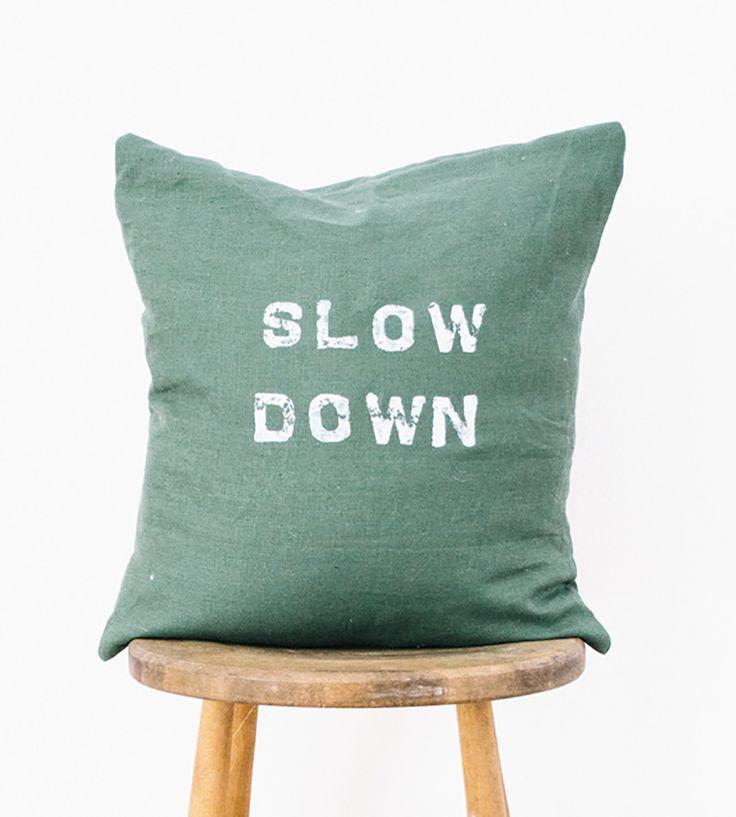Slow Down Pillow