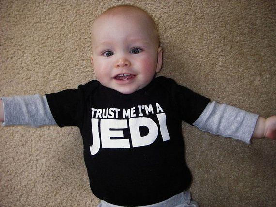 .: Baby Needs, Baby Geek, Star Wars, Boy, Action Jackson, Trust Me, Jedi Baby, Starwars