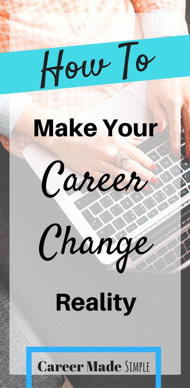 Career Change - How to make it a reality.   #career #careeradvice #careergoals