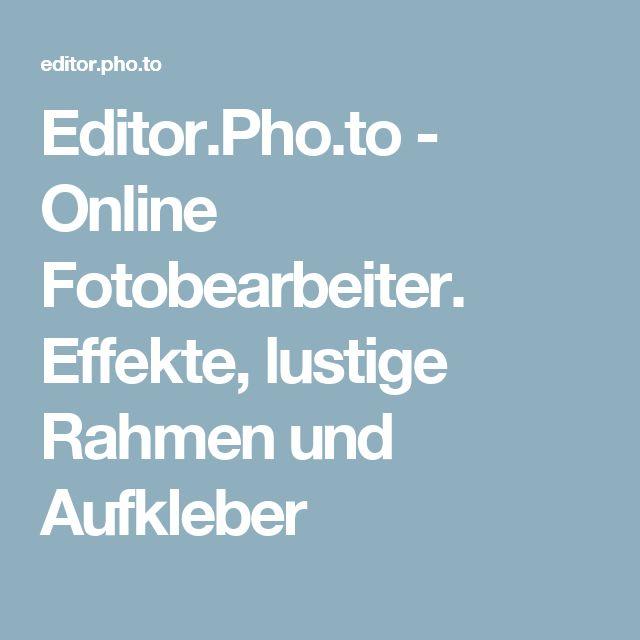 Editor.Pho.to - Online Fotobearbeiter. Effekte, lustige Rahmen und Aufkleber