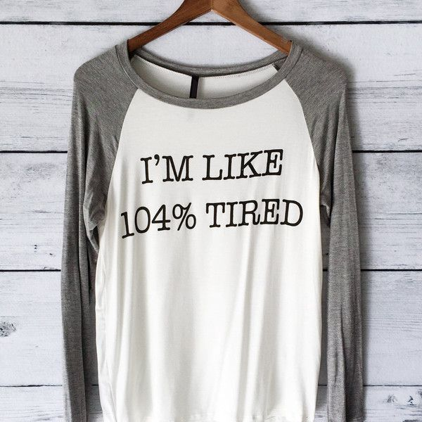 I'm Like 104 Tired Long Sleeve Baseball Shirt for Women in Ivory... ($21) ❤ liked on Polyvore featuring tops, t-shirts, silver, women's clothing, baseball shirts, baseball t shirt, heather gray t shirt, long sleeve graphic tees and graphic tees