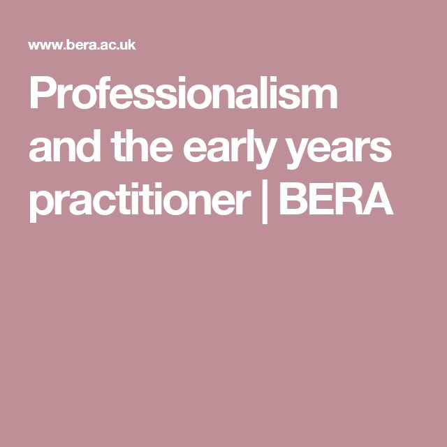 Professionalism and the early years practitioner  |         BERA